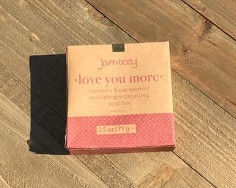 love you more- rosemary & peppermint | exfoliating bar soap | e. 2.5 oz. / 71 g.
