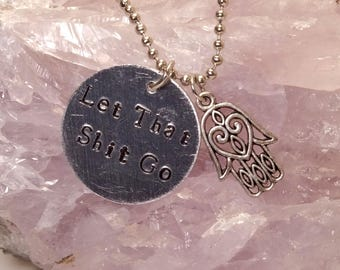 Let that S**t go pendant with charm necklace