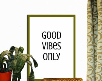 Good Vibes Only Print Wall Decor Inspirational Quote Handwritten Typography Art Print Digital Download Motivation Print Quote