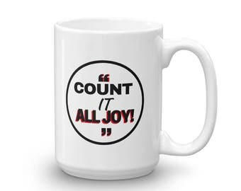 count it all joy - Mug made in the USA