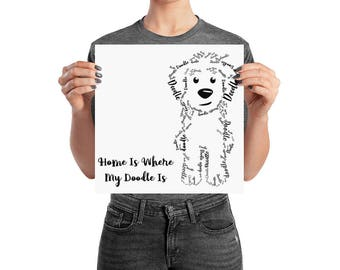 Home Is Where My Doodle Is Poster- GoldenDoodle LabraDoodle Golden Doodle BernaDoodle SheepaDoodle