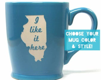 Illinois Mug - I Like It Here - state coffee cup