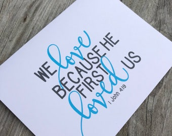 We Love Because He First Loved Us - Christian Note Cards - I John 4 19 - Note Card Set