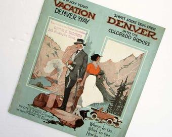 Vintage 1916 Denver, CO, Illustrated Travel Booklet, Denver Way, Colorado Rockies, City of Denver Tourist Bureau Souvenir Book