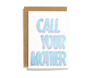Call Your Mother - Letterpress Greeting Card - CEB149