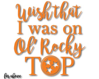 Wish That I Was On Ol' Rocky Top Tennessee Tri-star TN Tristar SVG, EPS, dxf, png, jpg digital cut file for Silhouette or Cricut