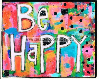 Be Happy -Print on Wood Canvas