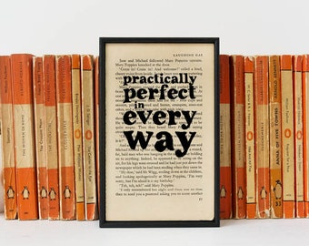 Mary Poppins - Practically Perfect In Every Way - Mary Poppins Quote - Mary Poppins Print - Vintage Book Art - Framed Print - Perfect Gift