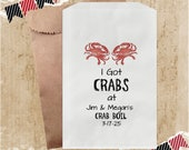 10 PAK I Got Crabs Favor Bags / Utensils Holder / Candy Cookie Popcorn / 6x9 / Crab Fest Crab Boil / Wedding Birthday Nautical / Personalize
