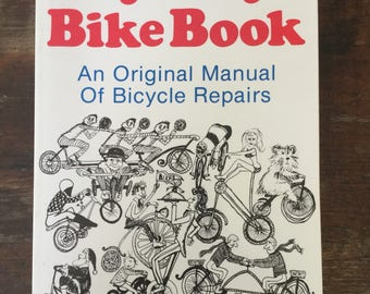 Anybody's Bike Book An Original Manual of Bicycle Repairs by Tom Cuthbertson Rick Morrall, Ten Speed Press, Vintage Bicycle Illustrations