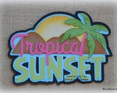 Sunset Tropical Summer Title Premade Scrapbooking Embellishment Paper Piecing