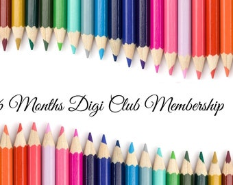 6 Months Digi Club Membership  ***No coupons allowed on this listing***