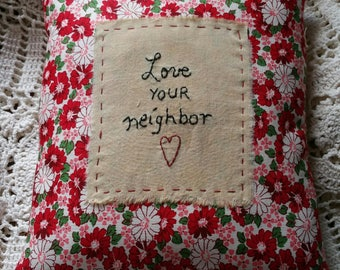 Prim Stitchery Love your Neighbor Pillow ~OFG