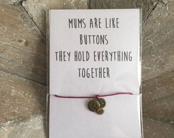 Mums Are Like Buttons, They Hold Everything Together - Wish Bracelet (mothers day)