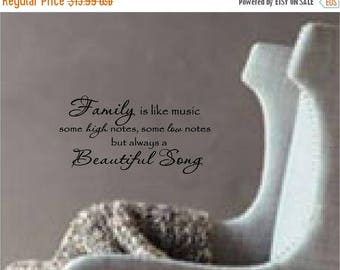 ON SALE Family is like music some high notes, some low notes, but always a beautiful song...vinyl lettering....