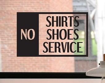 No Shirts No Shoes No Service Decal, No Shirts No Shoes No Service Sign, No Shirts No Shoes No Service Sticker, Business Decal, Window Deca