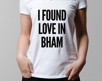 I Found Love in Bham T Shirt Birmingham Alabama