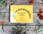 Spectrum Dye Plants of Ontario, guide to natural dyeing with temperate climate plants