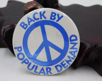 Vintage  Hippy Peace Sign  Pin Pinback Button That Reads Back By Popular Demand  DR51
