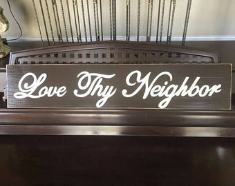 LOVE Thy Neighbor Sign Plaque Christian Wooden Mark 12:31 No Commandment Greater You Pick Color Hand Painted