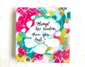 Kindness Art / Always be kinder than you feel / Mini Original Painting on 4x4 inch canvas / Kindness gift / Thoughtful gift