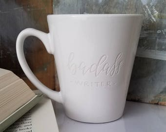 Engraved Writer Mug, Badass Writer Mug, Gift for Writer, Coffee Cup for Writer, Literary Coffee, Badass Cup, Funny Mug, Cups with Sayings