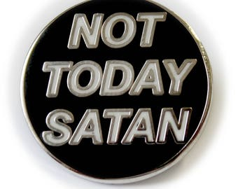 Not Today Satan Enamel Pin Badge - Hard Enamel Nickel Free Metal Brooch - Bianca Del Rio RuPaul's Drag Race Trans LGBT Queer Meme Monochrome