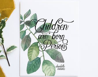 """Charlotte Mason """"Children are born persons."""" Quote with Watercolor Leaves Downloadable Print"""