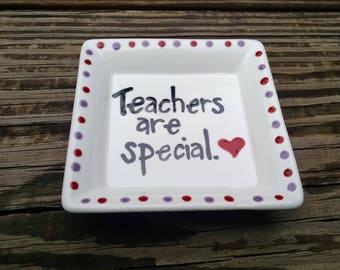 "Hand Painted Ring Dish ""Teachers are special"" Soap Dish, Dip Dish, Trinket Dish, jewelry dish"