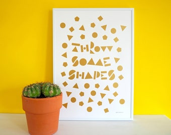 Throw Some Shapes Gold Screen Print, Metallic Gold Print, Graphic Geometric Art, Gold Typography Print, Type Design Poster, Gold Screenprint