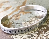 Nevertheless, she persisted Bracelet, Hand Stamped Bracelet, Gift of Encouragement, Girl Power Bracelet by Kyleemae Designs Jewelry,