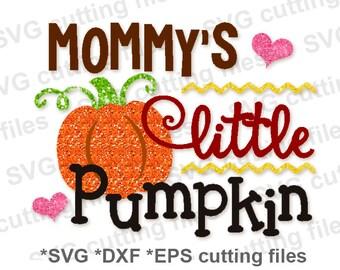 SVG EPS DXP cutting  files Mommy's Little Pumpkin print scrapbooking, silhouette cricut file, cameo file CF007