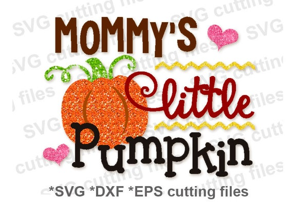 Svg Eps Dxp Cutting Files Mommy S Little Pumpkin Print