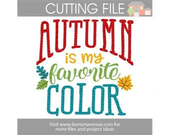 Autumn is my Favorite Color - Autumn/Fall SVG files for Cricut, Silhouette, Instant Download