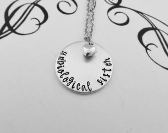 unbiological sister - Stamped Necklace - Sisters by Choice - Best Friend Jewelry - Bridesmaid Gift - Bestie - BFF - kg5847