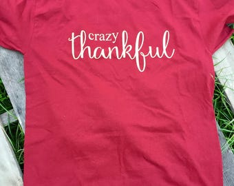 Crazy Thankful Tshirt // Thankful shirt // Thankful // Thanksgiving shirt // Thanksgiving // Holiday shirt // Glitter shirt
