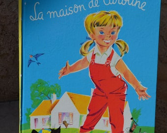 La Maison de Caroline (Caroline's House) by Pierre Probst, 1965 French Hardcover Printed by Librairie Hachette, French Litho Children's Book