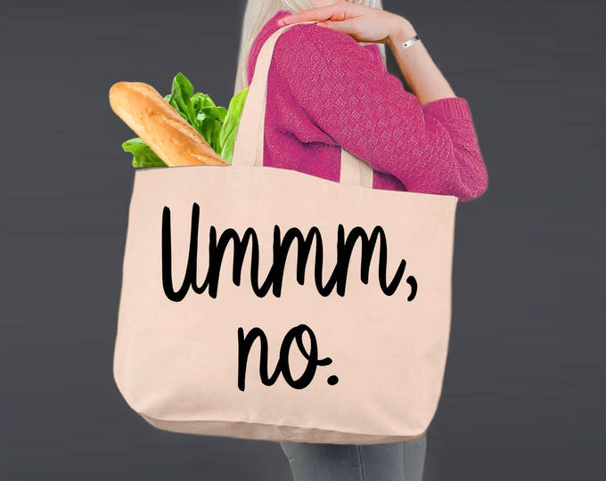 Ummm No | Tote Bag | Canvas Tote Bag | Beach Tote | Canvas Tote | Shopping Tote | Shopping Bag | Korena Loves