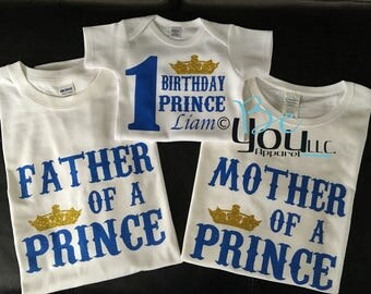 Mother of a prince; Father of a prince; Son of a King; Son of a Queen; Prince shirts; birthday photo shoot; birthday shirts