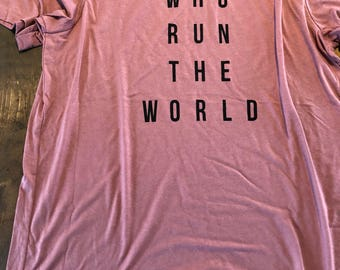 Who run the world mauve tee