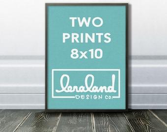 Two 8x10 Prints