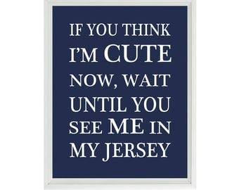 If You Think Im Cute Now, Wait Until You See Me In My Jersey, Baby Boy Nursery, Sports Nursery, Baseball, Basketball, Football, Boy Decor