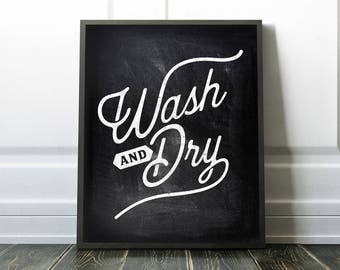 Laundry Room PRINTABLE Sign - Wall Art - Wash And Dry - Art Print - Decor - Black and White - Chalkboard - Housewarming Gift - SKU:3467