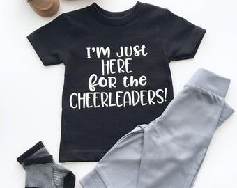 I'm Just Here For The Cheerleaders Shirts, Funny Toddler Tshirts, Toddler Graphic Tees, Boys Graphic Shirts, Trendy Kids Shirts