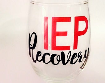 IEP RECOVERY // Special Education // Teacher Gift // Parent Gift 15 Oz Wine Glass