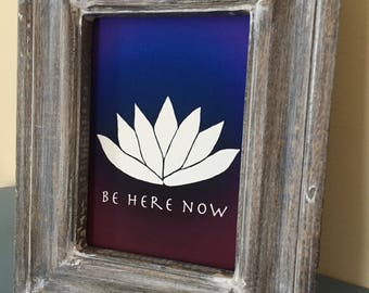 Lotus Print - Lotus Art - Be Here Now - Ram Dass - Yoga Print - Original Art  - Be Here Now Art Print - Lotus Art Print