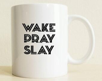 Wake Pray Slay Mug | Coffee Mug | Gift For Mom | Motivation Mug | Funny Mug | Mom Gift | Positive Vibes | Inspiration Gift | Christian Gift