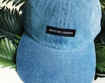 Adults are overrated - denim hat - adult size