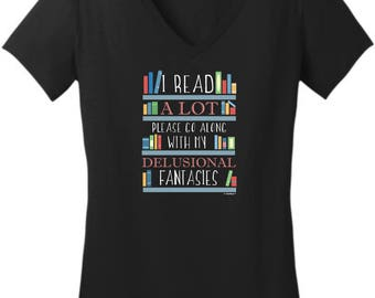I Read A Lot Please Go Along With My Delusional Junior's V-Neck T-Shirt DT6501 - WRS-816
