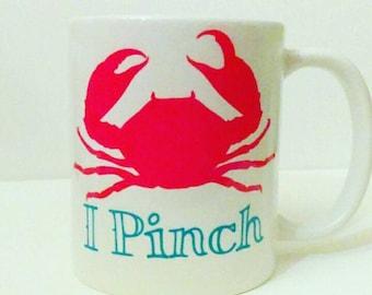 Beach mug, Crab mug, Funny mug, funny beach mug, I pinch, beach coffee mug, beach gift,